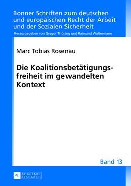 Abbildung von Rosenau | Die Koalitionsbetätigungsfreiheit im gewandelten Kontext | 1. Auflage | 2013 | 13 | beck-shop.de