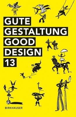 Abbildung von Deutscher Designer Club (DDC) | Gute Gestaltung – Good Design 13 | 1. Auflage | 2013 | beck-shop.de