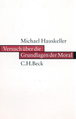 Abbildung von Hauskeller, Michael | Versuch über die Grundlagen der Moral | 2001