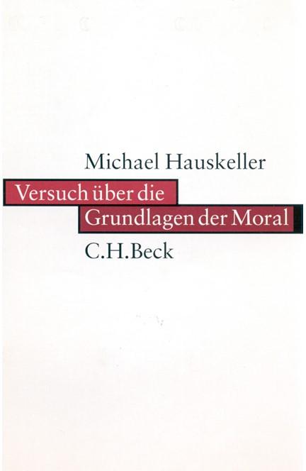 Cover: Michael Hauskeller, Versuch über die Grundlagen der Moral