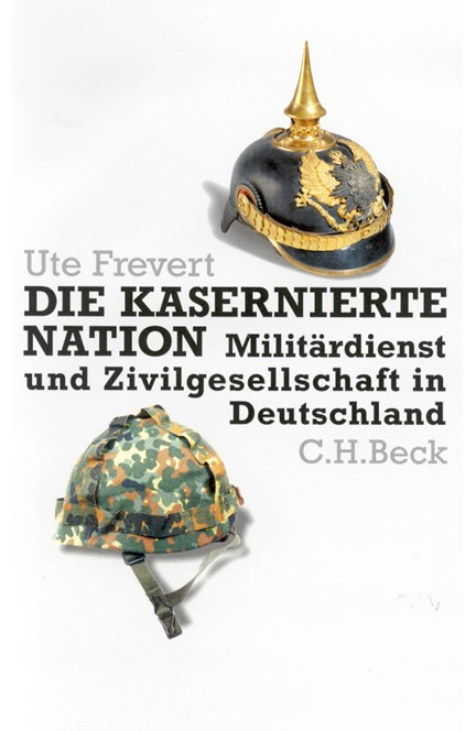 Cover: Ute Frevert, Die kasernierte Nation