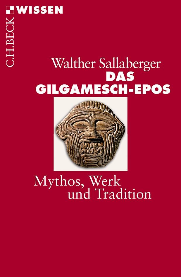 Das Gilgamesch-Epos | Sallaberger, Walther | 2., durchgesehene und aktualisierte Auflage, 2013 | Buch (Cover)
