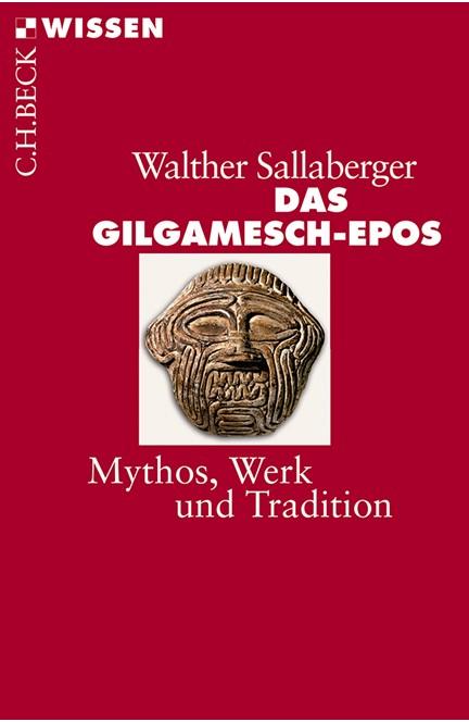 Cover: Walther Sallaberger, Das Gilgamesch-Epos