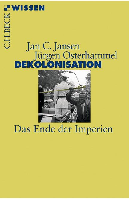Cover: Jan C. Jansen|Jürgen Osterhammel, Dekolonisation
