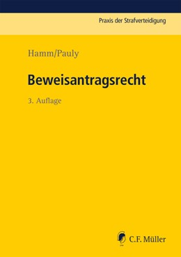 Abbildung von Hamm / Hassemer / Pauly   Beweisantragsrecht   3., neu bearbeitete Auflage   2019