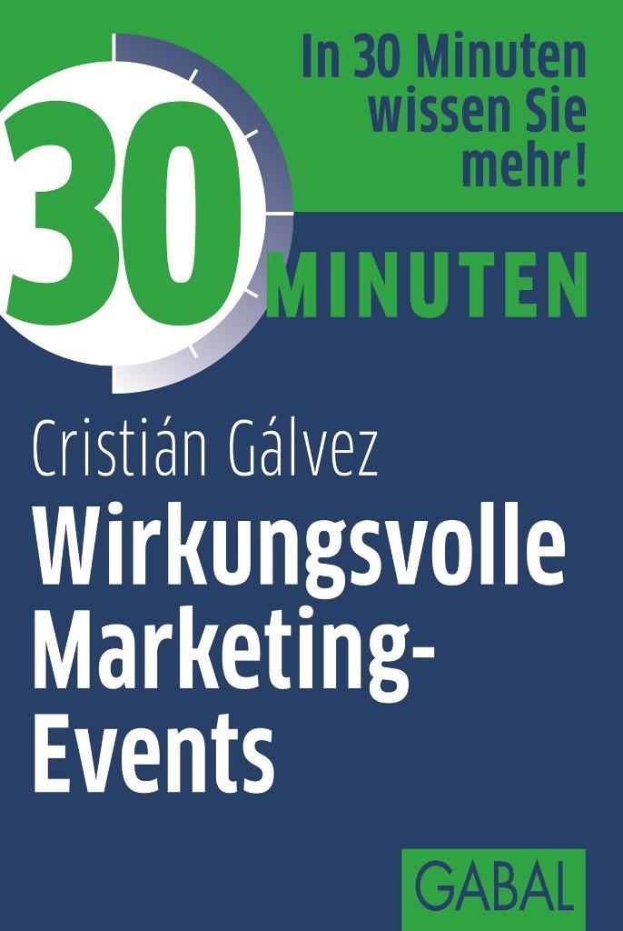 Abbildung von Galvez | 30 Minuten Wirkungsvolle Marketing-Events | 2013