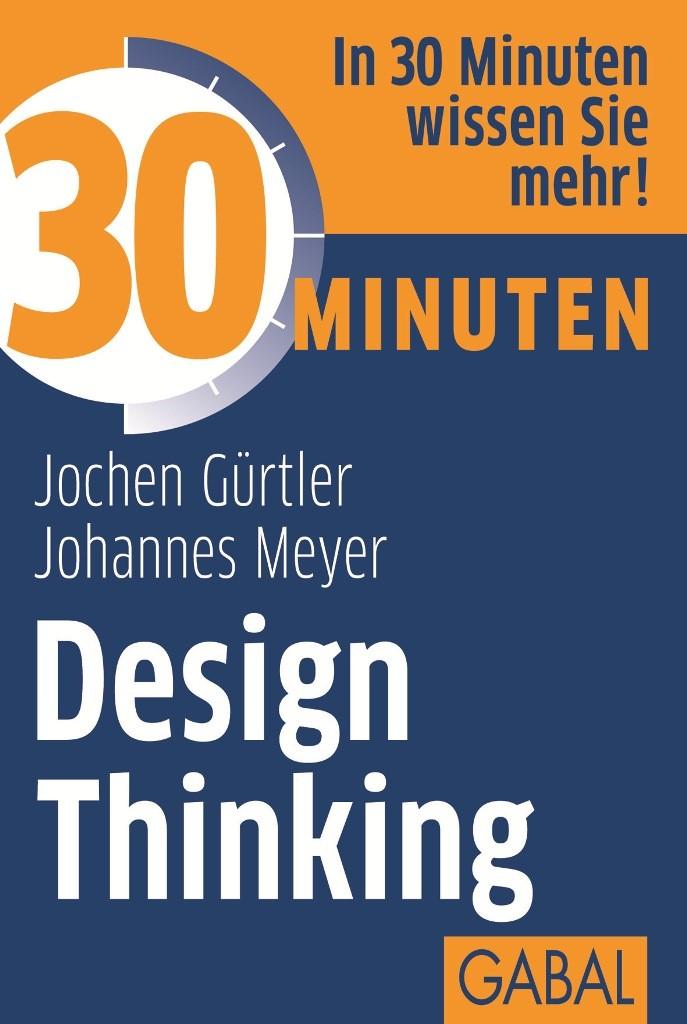 Abbildung von Gürtler / Meyer | 30 Minuten Design Thinking | 2013