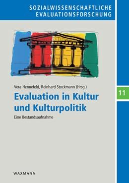 Abbildung von Hennefeld / Stockmann   Evaluation in Kultur und Kulturpolitik   2013   Eine Bestandsaufnahme   11