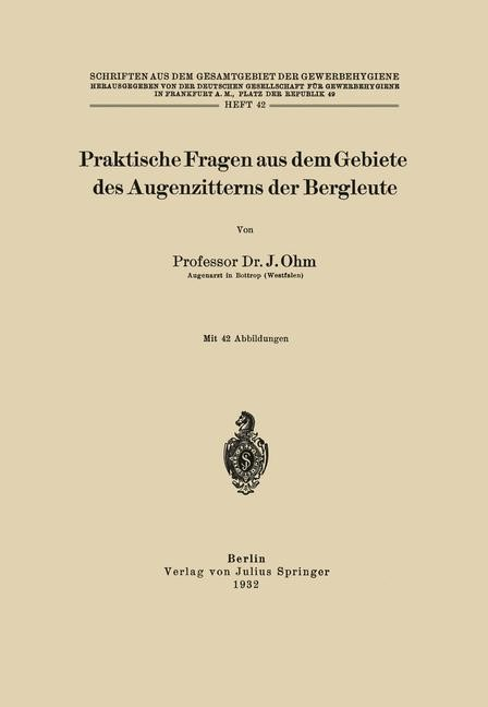 Praktische Fragen aus dem Gebiete des Augenzitterns der Bergleute | Ohm / Frankfurt a.M., 1932 | Buch (Cover)