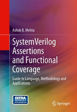 Abbildung von Mehta | SystemVerilog Assertions and Functional Coverage | 2013 | Guide to Language, Methodology...