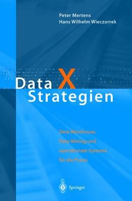 Abbildung von Mertens / Wieczorrek | Data X Strategien | 2012 | Data Warehouse, Data Mining un...