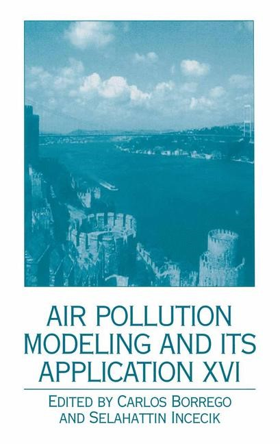 Air Pollution Modeling and Its Application XVI | Borrego / Incecik, 2012 | Buch (Cover)