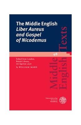 Abbildung von Marx   The Middle English 'Liber Aureus and Gospel of Nicodemus'   2013   Edited from London, British Li...   48