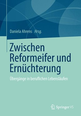 Abbildung von Ahrens | Zwischen Reformeifer und Ernüchterung | 2013 | Übergänge in beruflichen Leben...