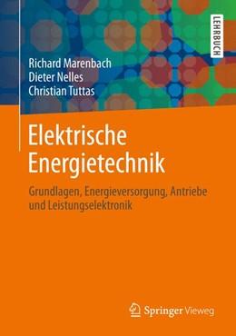 Abbildung von Marenbach / Nelles / Tuttas   Elektrische Energietechnik   2013   Grundlagen, Energieversorgung,...