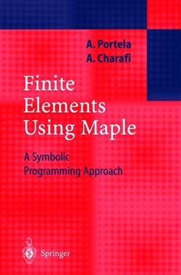 Abbildung von Portela / Charafi | Finite Elements Using Maple | 2012 | A Symbolic Programming Approac...