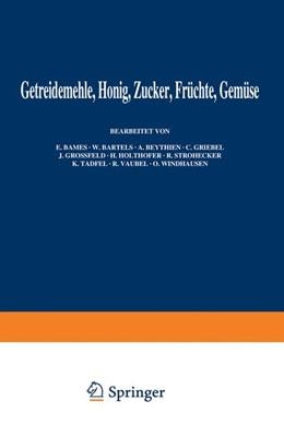 Abbildung von Bömer / Juckenack / Tillmans / Bames / Bleyer / Grossfeld | Getreidemehle Honig · Zucker · Früchte Gemüse | 1938 | 5