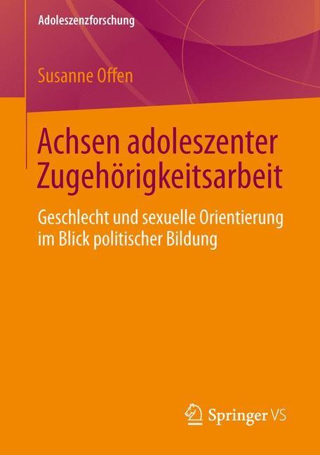 Achsen adoleszenter Zugehörigkeitsarbeit | Offen, 2013 | Buch (Cover)