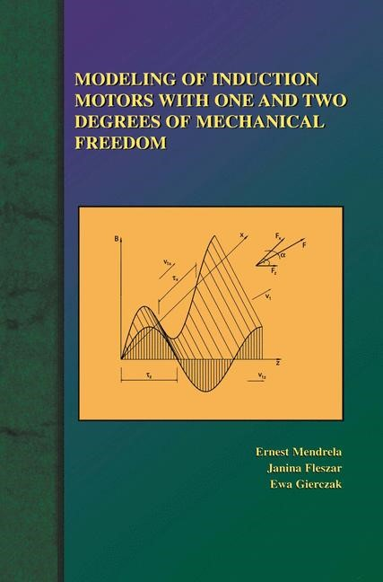 Abbildung von Mendrela / Fleszar / Gierczak | Modeling of Induction Motors with One and Two Degrees of Mechanical Freedom | 2012