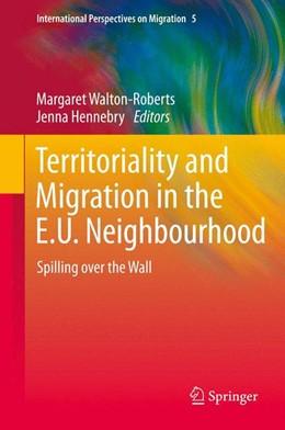 Abbildung von Walton-Roberts / Hennebry   Territoriality and Migration in the E.U. Neighbourhood   1. Auflage   2013   5   beck-shop.de