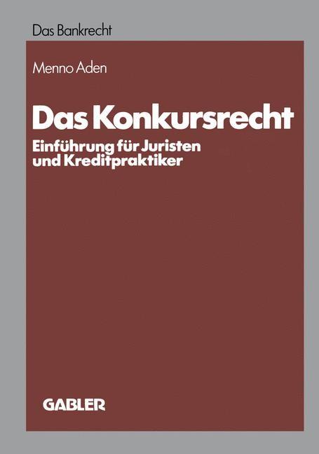 Abbildung von Aden | Das Konkursrecht | Softcover reprint of the original 1st ed. 1983 | 1983