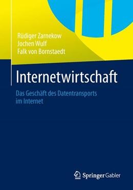 Abbildung von Zarnekow / Wulf / Bornstaedt   Internetwirtschaft   2013   Das Geschäft des Datentranspor...