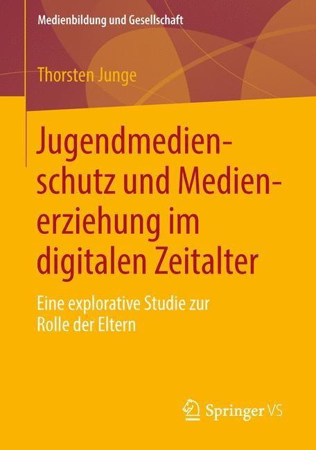 Jugendmedienschutz und Medienerziehung im digitalen Zeitalter | Junge, 2013 | Buch (Cover)