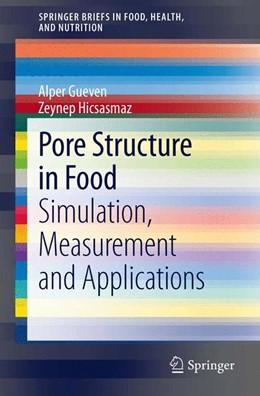 Abbildung von Gueven / Hicsasmaz   Pore Structure in Food   1. Auflage   2013   beck-shop.de