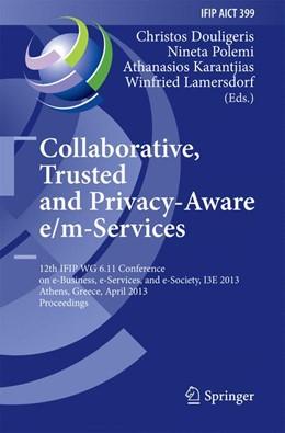 Abbildung von Douligeris / Polemi / Karantjias / Lamersdorf | Collaborative, Trusted and Privacy-Aware e/m-Services | 2013 | 12th IFIP WG 6.11 Conference o... | 399