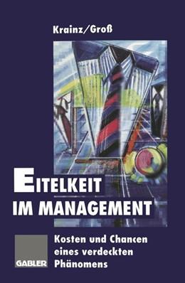Abbildung von Krainz / Groß | Eitelkeit im Management | 2012 | Kosten und Chancen eines verde...