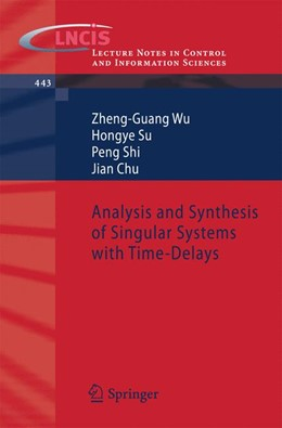 Abbildung von Wu / Su / Shi | Analysis and Synthesis of Singular Systems with Time-Delays | 2013 | 443