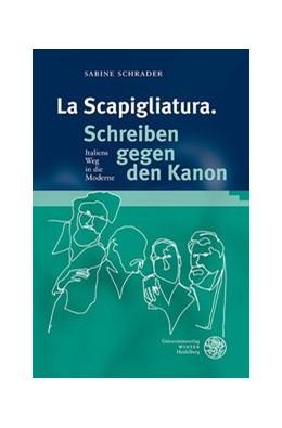 Abbildung von Schrader | La Scapigliatura. Schreiben gegen den Kanon | 2013 | Italiens Weg in die Moderne | 176