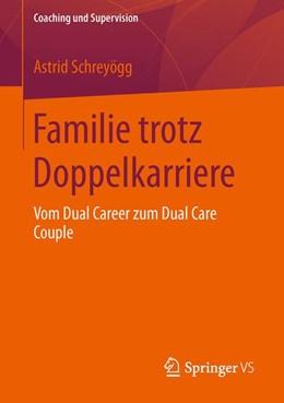 Abbildung von Schreyögg | Familie trotz Doppelkarriere | 2013 | Vom Dual Career zum Dual Care ...