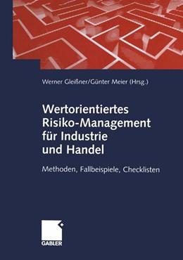 Abbildung von Gleißner / Meier | Wertorientiertes Risiko-Management für Industrie und Handel | 2012 | Methoden, Fallbeispiele, Check...