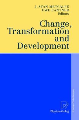 Abbildung von Metcalfe / Cantner | Change, Transformation and Development | 2012