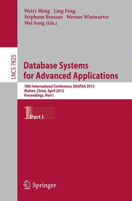 Abbildung von Meng / Feng / Bressan / Winiwarter / Song | Database Systems for Advanced Applications | 2013 | 18th International Conference,...