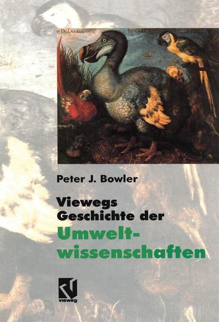 Viewegs Geschichte der Umweltwissenschaften | Bowler, 2012 | Buch (Cover)