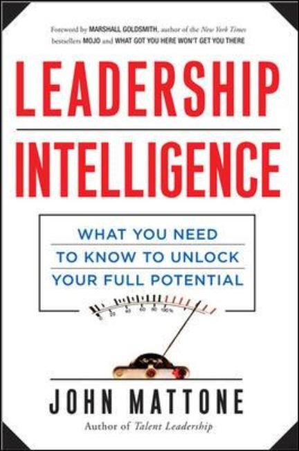 Intelligent Leadership: What You Need to Know to Unlock Your Full Potential   Mattone, 2013   Buch (Cover)