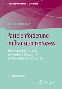 Abbildung von Weissenbach | Parteienförderung im Transitionsprozess | 1. Auflage | 2015 | beck-shop.de