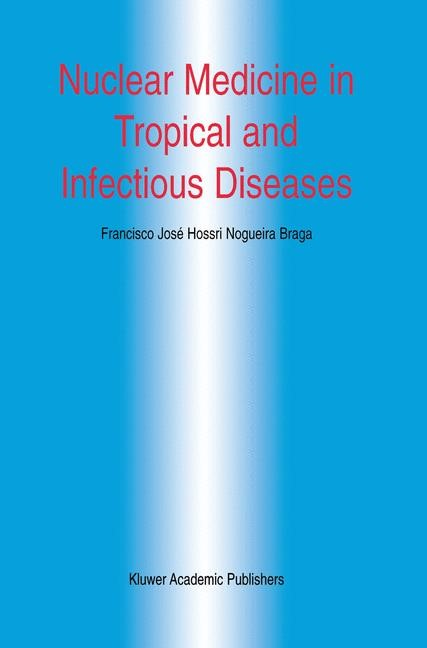 Nuclear Medicine in Tropical and Infectious Diseases | Braga, 2012 | Buch (Cover)