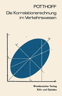 Abbildung von Potthoff | Die Korrelationsrechnung im Verkehrswesen | 1968