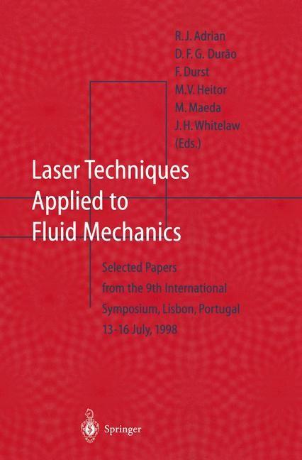 Abbildung von Adrian / Durao / Durst / Heitor / Maeda / Whitelaw | Laser Techniques Applied to Fluid Mechanics | 2012