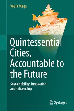 Abbildung von Mega   Quintessential Cities, Accountable to the Future   2013   Sustainability, Innovation and...