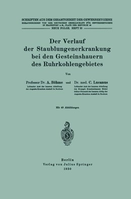 Abbildung von Böhme / Dt. Gesellschaft f. Gewerbehygiene / Lucanus | Der Verlauf der Staublungenerkrankung bei den Gesteinshauern des Ruhrkohlengebietes | 1930 | 33