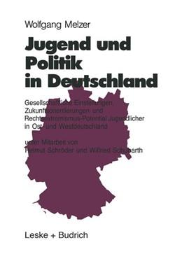 Abbildung von Melzer | Jugend und Politik in Deutschland | 2012 | Gesellschaftliche Einstellunge...