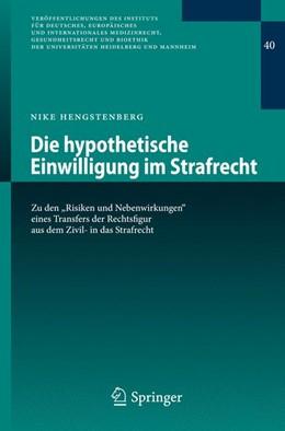 Abbildung von Hengstenberg | Die hypothetische Einwilligung im Strafrecht | 1. Auflage | 2013 | 40 | beck-shop.de