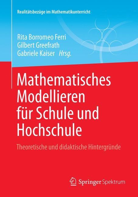 Mathematisches Modellieren für Schule und Hochschule | Borromeo Ferri / Greefrath / Kaiser, 2013 | Buch (Cover)