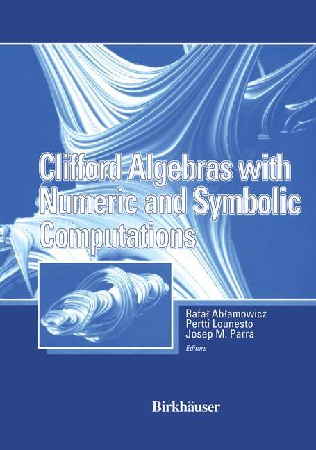 Abbildung von Ablamowicz / Parra / Lounesto | Clifford Algebras with Numeric and Symbolic Computations | 2012