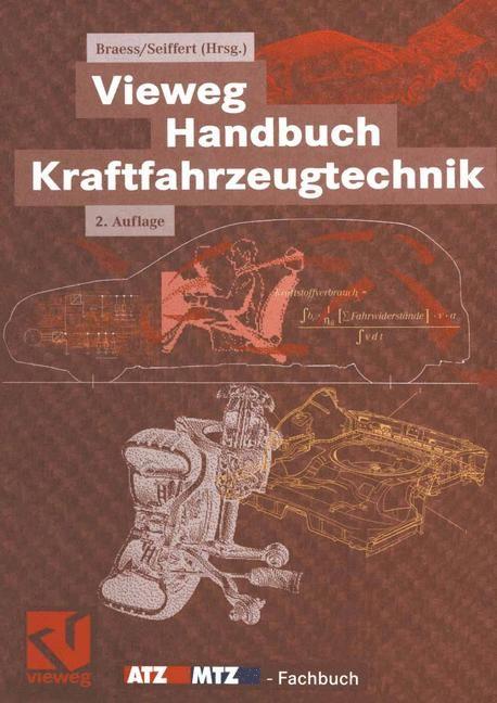 Vieweg Handbuch Kraftfahrzeugtechnik   Braess / Seiffert   Nachdruck der 2. Auflage von 2001, 2012 (Cover)