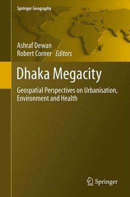 Abbildung von Dewan / Corner | Dhaka Megacity | 2013 | Geospatial Perspectives on Urb...